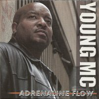 Adrenaline Flow — Young MC