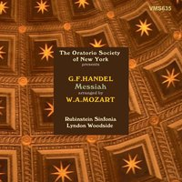 Handel: Messiah — Lyndon Woodside, Rubinstein Sinfonia, The Oratorio Society of New York, The Oratorio Society of New York, Lyndon Woodside, Rubinstein Sinfonia, Георг Фридрих Гендель
