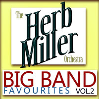 Big Band Favourites, Vol. 2 — Herb Miller Orchestra