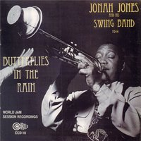 Butterflies in the Rain — Ike Quebec, Milt Hinton, DANNY BARKER, J.C. Heard, Tyree Glenn, Hilton Jefferson