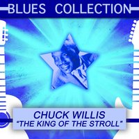 Blues Collection: The King of the Stroll — Chuck Willis
