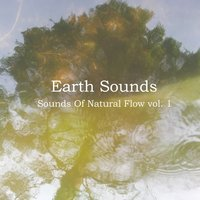 Sounds of Natural Flow Vol. 1 — Earth Sounds