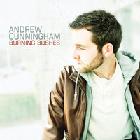 Burning Bushes — Andrew Cunningham