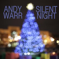 Silent Night - Single — Andy Warr