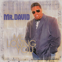 Me Loving You — Mr. David
