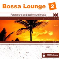 PMP Library: Bossa Lounge, Vol. 2 — сборник
