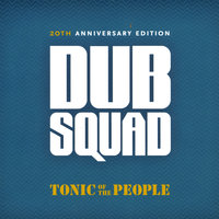 Tonic of the People — Dub Squad
