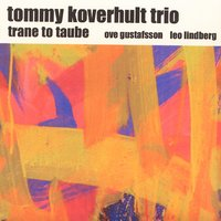 Trane To Taube — Tommy Koverhult