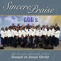 We Are Not Ashamed of the Gospel of Jesus Christ — Sincere Praise, Sincere Praise Choir