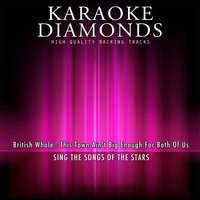 This Town Ain't Big Enough For Both Of Us — Karaoke Diamonds