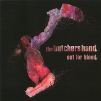 Out For Blood — The Butchers Hand