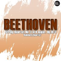 Beethoven: String Quartet No. 3 in D major, Op.18/3 — Bamberg Quartet