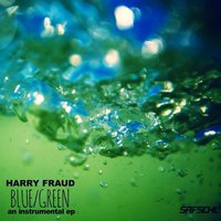 Blue / Green — Harry Fraud