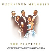 Unchained Melodies — The Platters