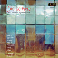 Joie De Vivre - French Music for Trumpet and Piano — Paul Archibald
