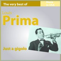 The Very Best of Louis Prima: Just a Gigolo — Louis Prima