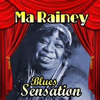 Blues Sensation — Ma Rainey