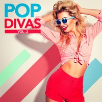 Pop Divas, Vol. 2 — #1 Hits Now, Ultimate Dance Hits, 60's 70's 80's 90's Hits