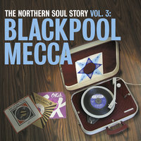 The Northern Soul Story Vol.3: Blackpool Mecca — сборник