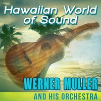 Hawaiian World of Sound — Werner Müller And His Orchestra