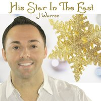 His Star in the East — J Warren