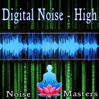 Digital Noise - High — Noise Masters