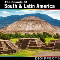 The Sounds of South & Latin America — Digiffects Sound Effects Library