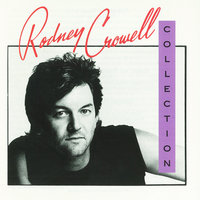 The Rodney Crowell Collection — Rodney Crowell