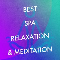 Best Spa Relaxation & Meditation — Relaxation, Best Relaxing Spa Music, Chinese Relaxation and Meditation, Relaxation|Best Relaxing Spa Music|Chinese Relaxation and Meditation