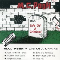 Life of a Criminal (feat. Poohman) — M.C. Pooh