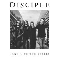 Long Live the Rebels — Disciple