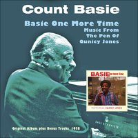 Basie One More Time - Music From The Pen Of Qunicy Jones — Count Basie & His Orchestra