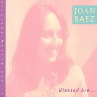 Blessed Are... — Joan Baez