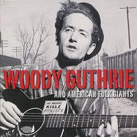Woody Guthrie and American Folk Giants — сборник