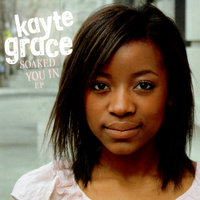 Soaked You In EP — Kayte Grace