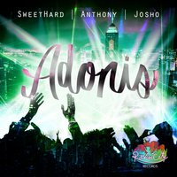 Adonis — Anthony, SweetHard, SweetHard, Anthony, Josho, Josho, Anthony Bassoulou, SweetHard, Anthony Bassoulou, Josho