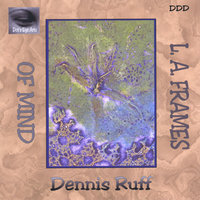 L.A. Frames of Mind — Dennis Ruff
