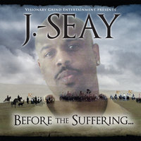 Before The Suffering... — J-Seay