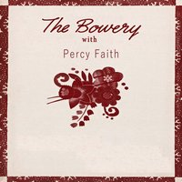 The Bowery With — Percy Faith