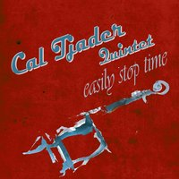 Easily Stop Time — Cal Tjader Quintet