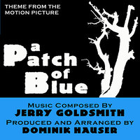 A Patch Of Blue - Theme from the Motion Picture (Jerry Goldsmith) — Dominik Hauser