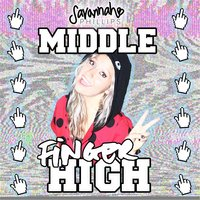 Middle Finger High — Savannah Phillips