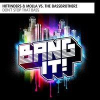 Don't Stop That Bass — Hitfinders, Molla, The BassBrotherz