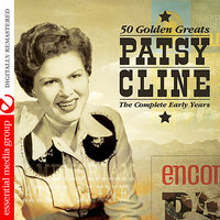 50 Golden Greats: The Complete Early Years — Patsy Cline