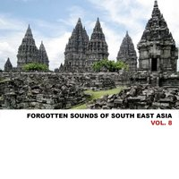 Forgotten Sounds Of South East Asia, Vol. 8 — сборник