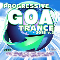 Progressive Goa Trance 2015 V2 (Progressive, Psy Trance, Goa Trance, Tech House, Dance Hits) — Liquid Sound