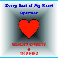 Every Beat of My Heart — Gladys Knight & The Pips
