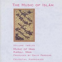 The Music of Islam, Vol. 12: Music of Iran, Karaj, Iran — Agha-ye Djamshidi, Agha-ye Sahihi, Agha-ye Sadjadifard
