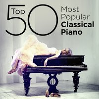 Top 50 Most Popular Classical Piano — Misha Goldstein, Klára Würtz & Håkon Austbö