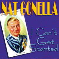 I Can't Get Started — Nat Gonella